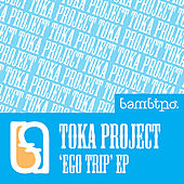 Ego Trip by Toka Project