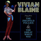 Songs From The Ziegfeld Follies & The Great White Way by Vivian Blaine