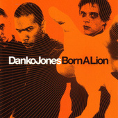 Born A Lion by Danko Jones