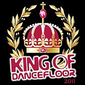 King of Dancefloor 2011 by Various Artists