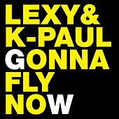 Gonna Fly Now by Lexy & K-Paul