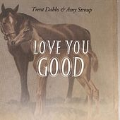 Love You Good by Trent Dabbs