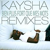 Bien plus fort que mes mots (Remixes) by Kaysha