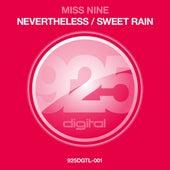 Nevertheless / Sweet Rain by Miss Nine