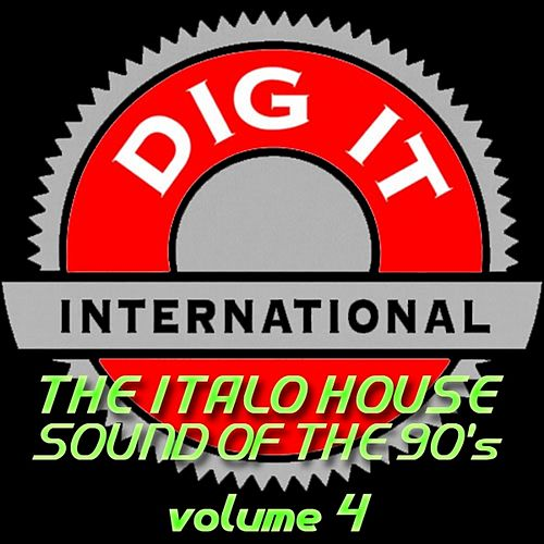 The Italo House Sound of the 90's, Vol. 4 (Best of Dig-it International) by Various Artists