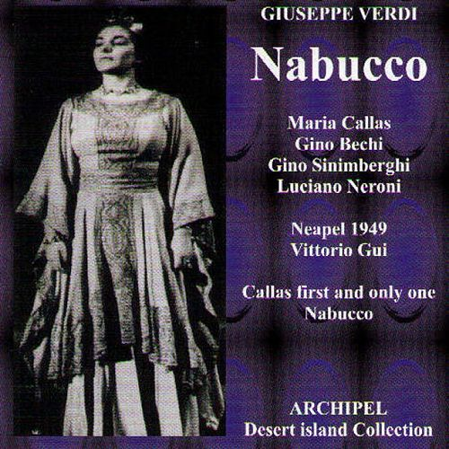 Verdi : Nabucco (1949) (Callas First and Only One Nabucco) by Maria Callas