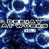 Deejay At Works, Vol.1 by Various Artists