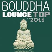 Bouddha Lounge Top 2011 by Various Artists