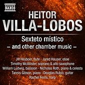 Villa-Lobos: Sexteto místico and other chamber music by Various Artists