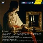 Schumann: Requiem - Der Königssohn - Nachtlied by Various Artists