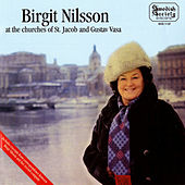 Birgit Nilsson at the Churches of St. Jacob and Gustav Vasa by Various Artists