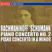 Rachmaninoff - Schumann - Piano Concerto No. 2 - Piano Concerto In A Minor by Various Artists
