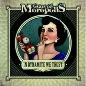 In Dynamite We Trust by Guns Of Moropolis