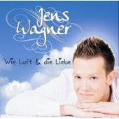 Wie Luft & die Liebe by Jens Wagner