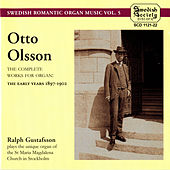Olsson: The complete works for Organ, The early years 1897-1902 by Ralph Gustafsson