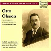 Olsson: The complete works for Organ, The years 1903-08 by Ralph Gustafsson