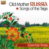 Balalaika Ensemble Wolga: Songs of the Taiga by Balalaika Ensemble Wolga