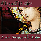 Eternal Praise by London Symphony Orchestra