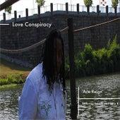 Love Conspiracy (feat. Ace Regin) by Michelle De