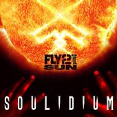 Fly 2 The Sun (Feat. Lajon Witherspoon, Sevendust) - Single by Soulidium