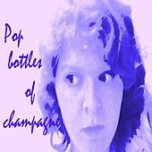Pop Bottles of Champagne - Single by Ksysenka