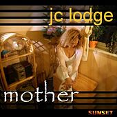 Mother (pre-release) - Single by J.C. Lodge