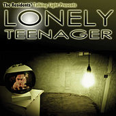 Lonely Teenager by The Residents