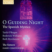 O Guiding Night - The Spanish Mystics by The Sixteen