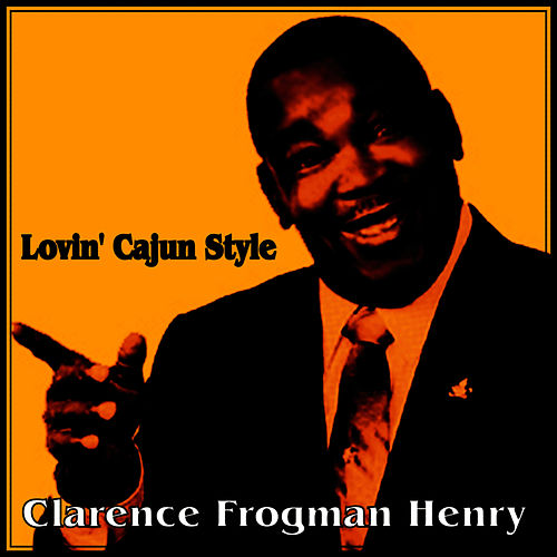 Lovin' Cajun Style by Clarence 'Frogman' Henry