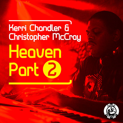 Heaven Part 2 by Kerri Chandler