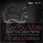 I Luv You More (Sean McCabe Remix) by Kimara Lovelace