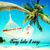 Easy Take It Easy by Various Artists