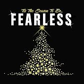 Tis The Season to Be Fearless by Various Artists