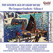 The Golden Age of Light Music: The Composer Conducts - Vol. 1 by Various Artists