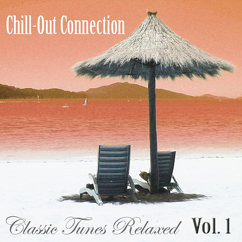 Chill Out Connection Vol. 1 by Various Artists