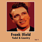 Yodel & Country, Vol. 1 by Frank Ifield