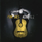 Punk Goes Acoustic 2 by Various Artists