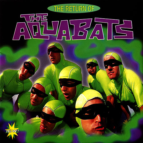 The Return Of The Aquabats by The Aquabats