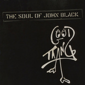 Good Thang by The Soul Of John Black