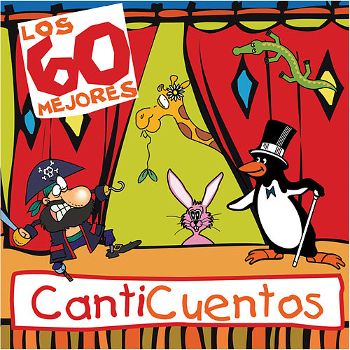 Los 60 Mejores Canticuentos by Canticuentos