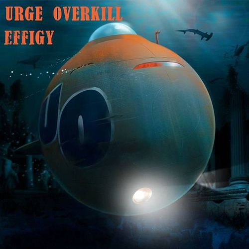 Effigy - Single by Urge Overkill