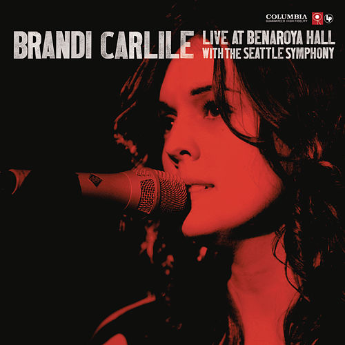 Live At Benaroya Hall With The Seattle Symphony by Brandi Carlile