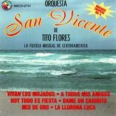 La Fuerza Musical De Centroamerica by Orquesta San Vicente de Tito Flores