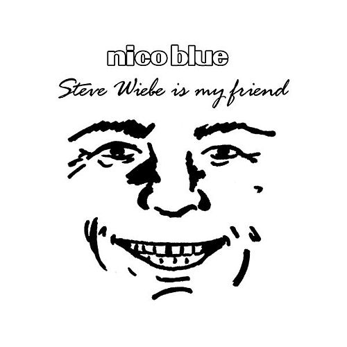 Steve Wiebe Is My Friend (Parody of