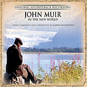 John Muir in the New World by Garth Neustadter