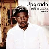 Upgrade - Single by Mandela Dunamis