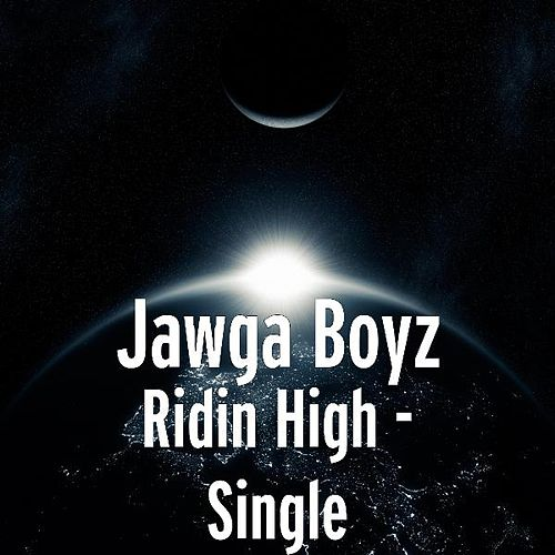 Ridin High - Single by Jawga Boyz
