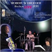 Bochum Live 2011 by Robert Schroeder