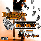 Gwop Gwop (feat. Kyle Mason) by Immortal Soldierz