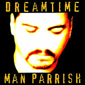 DreamTime by Man Parrish